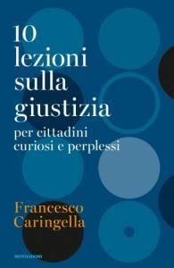 10 lezioni sulla giustizia per cittadini curiosi e perplessi, Francesco Caringella