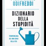 """""""Dizionario della stupidità. Fenomenologia del non-senso della vita"""" di Piergiorgio Odifreddi"""