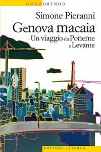 Genova macaia. Un viaggio da Ponente a Levante, Simone Pieranni