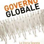 """""""Governo Globale. La storia segreta del Nuovo Ordine Mondiale"""" di Enrica Perucchietti"""
