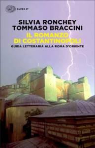Il romanzo di Costantinopoli. Guida letteraria alla Roma d'Oriente, Tommaso Braccini