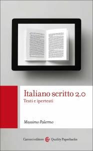 Italiano scritto 2.0.Testi e ipertesti, Massimo Palermo