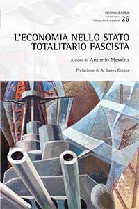L'economia nello stato totalitario fascista, Antonio Messina