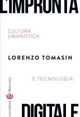 """""""L'impronta digitale.Cultura umanistica e tecnologia"""" di Lorenzo Tomasin"""