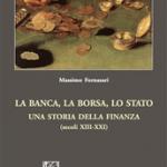 """""""La banca, la borsa, lo Stato. Una storia della finanza (secoli XIII - XXI)"""" di Massimo Fornasari"""