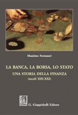 """""""La banca, la borsa, lo Stato. Una storia della finanza (secoli XIII – XXI)"""" di Massimo Fornasari"""