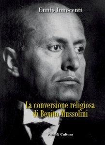 La conversione religiosa di Benito Mussolini, Ennio Innocenti