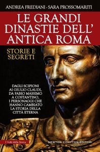 Le grandi dinastie dell'antica Roma, Andrea Frediani