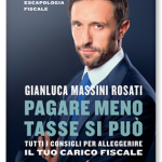 """""""Pagare meno tasse si può. Tutti i consigli per alleggerire il tuo carico fiscale"""" di Gianluca Massini Rosati"""