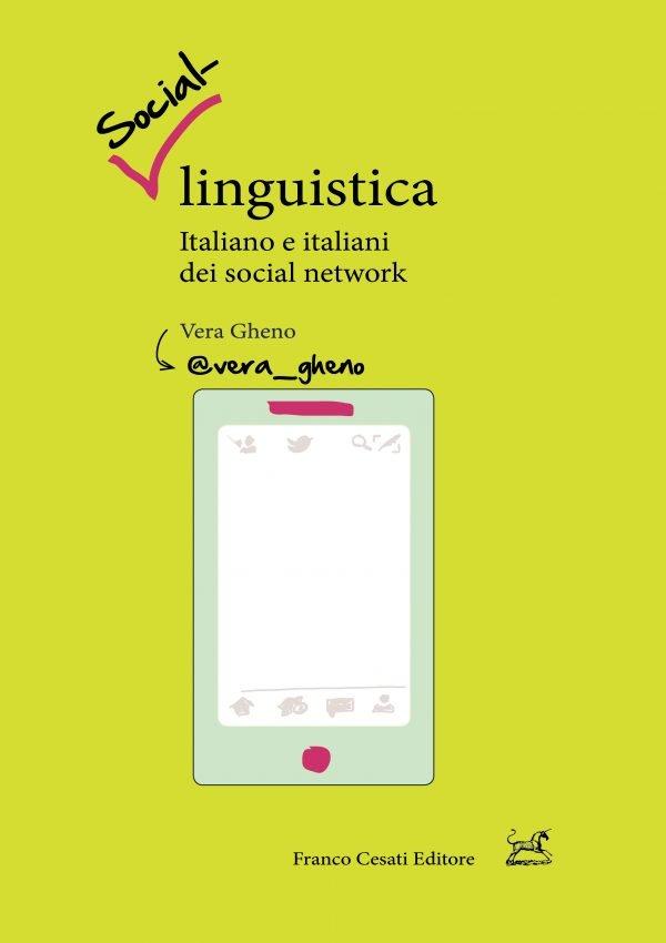 """""""Social-linguistica. Italiano e italiani dei social network"""" di Vera Gheno"""