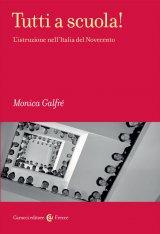 """""""Tutti a scuola! L'istruzione nell'Italia del Novecento"""" di Monica Galfré"""