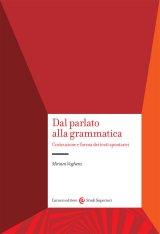 """""""Dal parlato alla grammatica. Costruzione e forma dei testi spontanei"""" di Miriam Voghera"""