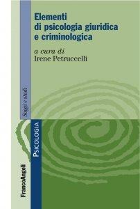 Elementi di psicologia giuridica e criminologica, Irene Petruccelli