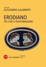 """""""Erodiano. Tra crisi e trasformazione"""" a cura di Alessandro Galimberti"""