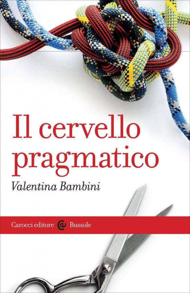 """""""Il cervello pragmatico"""" di Valentina Bambini"""