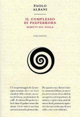 """""""Il complesso di Peeperkorn. Scritti sul nulla"""" di Paolo Albani"""