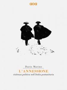 L'annessione. Violenza politica nell'Italia postunitaria, Dario Marino