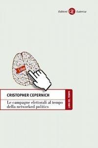 Le campagne elettorali al tempo della networked politics, Cristopher Cepernich