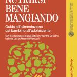 """""""Nutrirsi bene mangiando. Guida all'alimentazione dal bambino all'adolescente"""" di Carlo Agostoni e Silvia Scaglioni"""