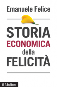 Storia economica della felicità, Emanuele Felice