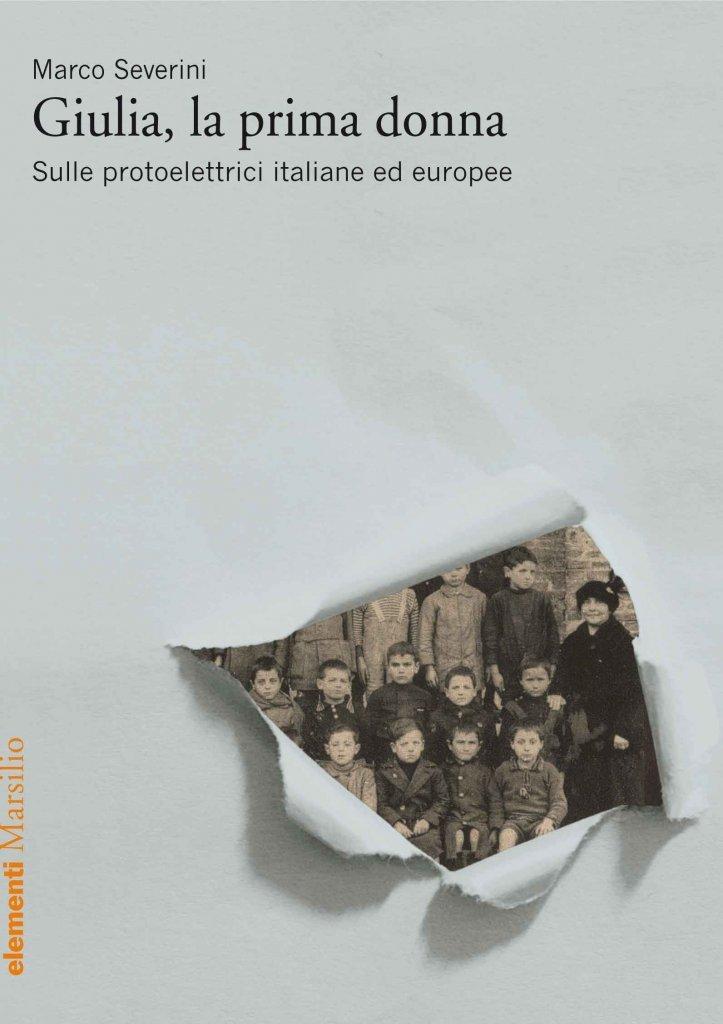 """""""Giulia, la prima donna. Sulle protoelettrici italiane e europee"""" di Marco Severini"""