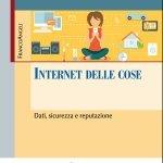 """""""Internet delle cose. Dati, sicurezza e reputazione"""" a cura di Isabella Corradini"""