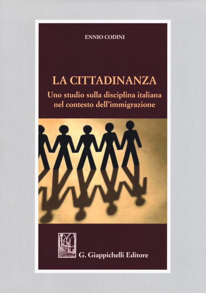 """""""La cittadinanza. Uno studio sulla disciplina italiana nel contesto dell'immigrazione"""" di Ennio Codini"""