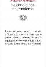 """""""La condizione neomoderna"""" di Roberto Mordacci"""