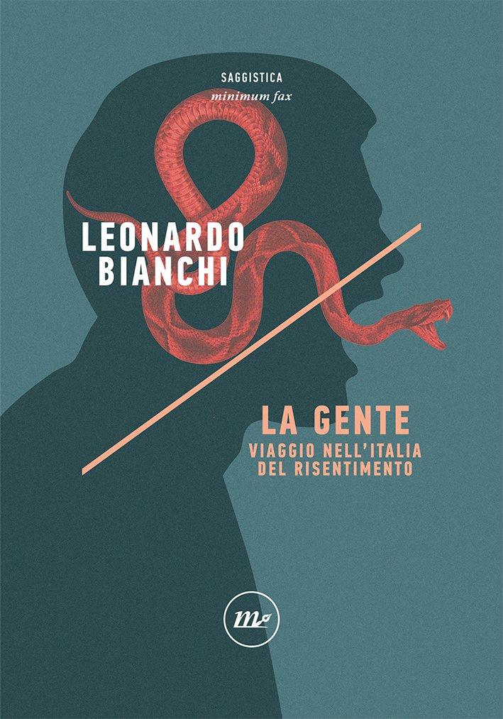 """""""La Gente. Viaggio nell'Italia del risentimento"""" di Leonardo Bianchi"""