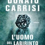 """""""L'uomo del labirinto"""" di Donato Carrisi: trama e recensione"""