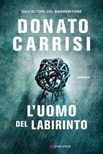 L'uomo del labirinto, Donato Carrisi, trama, recensione