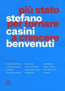 Più Stato per tornare a crescere, Stefano Casini Benvenuti