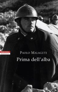 """""""Prima dell'alba, Paolo Malaguti"""