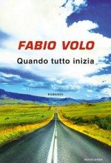 """""""Quando tutto inizia"""", il nuovo libro di Fabio Volo: trama e recensione"""