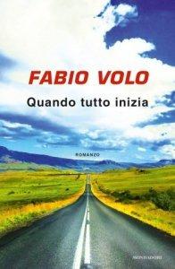 Quando tutto inizia, nuovo libro Fabio Volo, trama, recensione