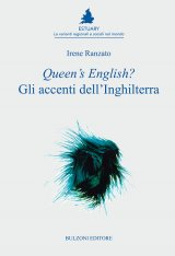 """Queen's English? Gli accenti dell'Inghilterra"" di Irene Ranzato"