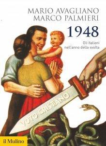 1948. Gli italiani nell'anno della svolta, Mario Avagliano, Marco Palmieri