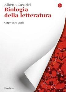 Biologia della letteratura, Alberto Casadei