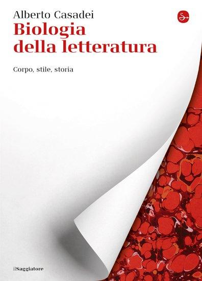 """""""Biologia della letteratura"""" di Alberto Casadei"""