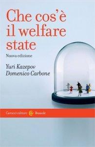 Che cos'è il welfare state, Domenico Carbone, Yuri Kazepov