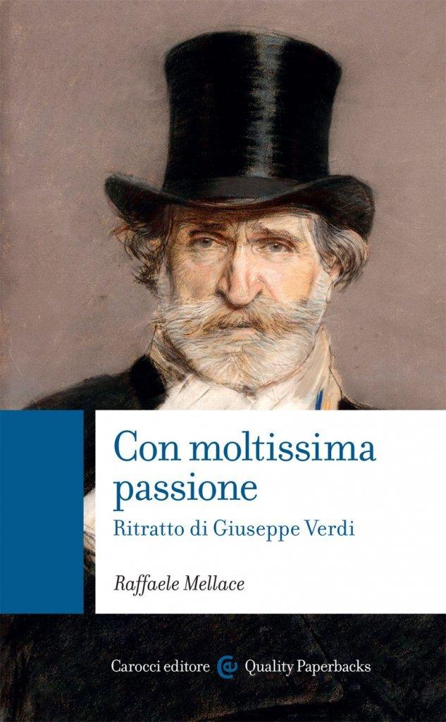 """""""Con moltissima passione. Ritratto di Giuseppe Verdi"""" di Raffaele Mellace"""