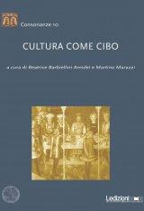 """""""Cultura come cibo"""" di Beatrice Barbiellini Amidei e Martino Marazzi"""
