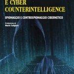 """""""Cyber Espionage e Cyber Counterintelligence. Spionaggio e controspionaggio cibernetico"""" di Antonio Teti"""
