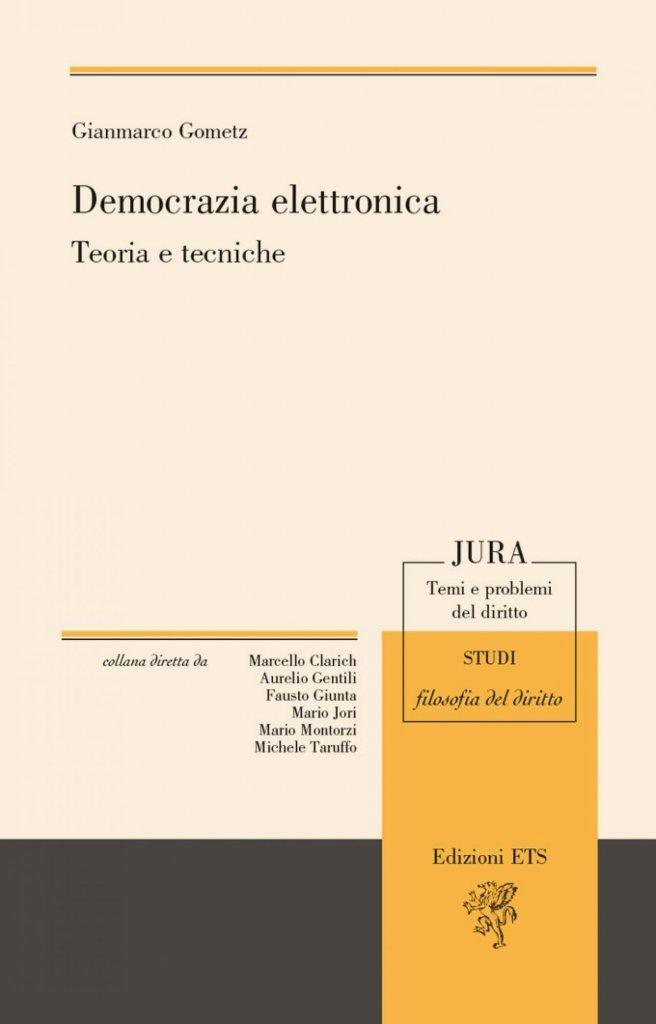 """""""Democrazia elettronica. Teoria e tecniche"""" di Gianmarco Gometz"""