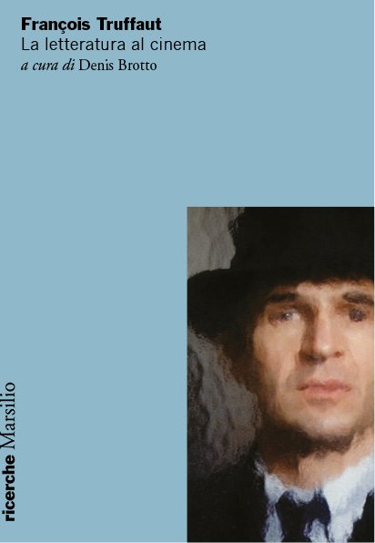 """""""François Truffaut. La letteratura al cinema"""" di Denis Brotto"""