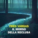 """""""Il morso della reclusa"""" di Fred Vargas: trama e recensione"""