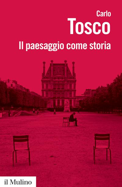 """""""Il paesaggio come storia"""" di Carlo Tosco"""