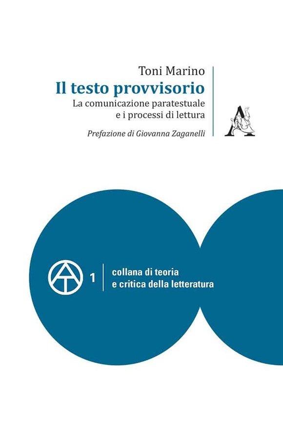 """""""Il testo provvisorio. La comunicazione paratestuale e i processi di lettura"""" di Toni Marino"""