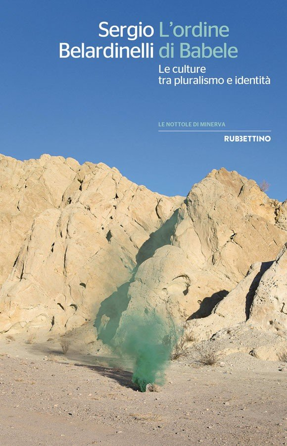 """L'ordine di Babele. Le culture tra pluralismo e identità"" di Sergio Belardinelli"