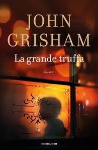 La grande truffa, John Grisham, trama, recensione